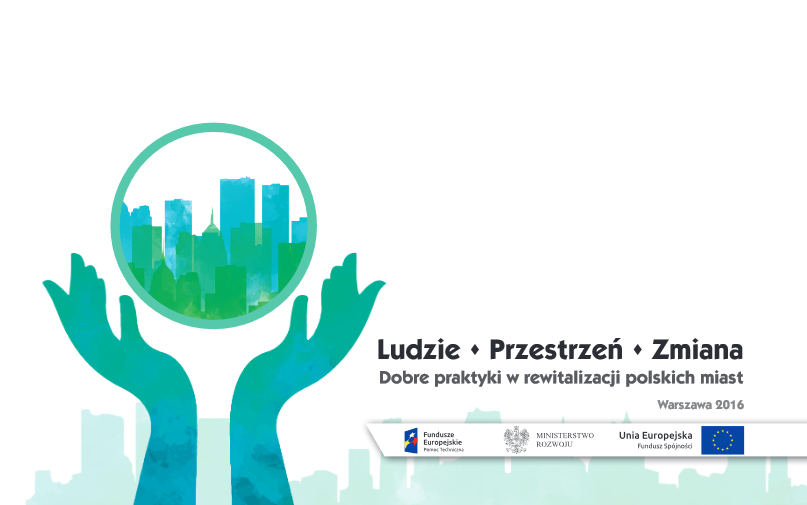 rewitalizacja miast w Polsce przykłady dobre praktyki