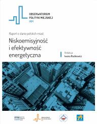 OPM_IRM_Niskoemisyjność_i_efektywność_energetyczna_raport_obserwatorium_atmoterm_publikacja_Agnieszka_Bartocha_Iwona_Rackiewicz