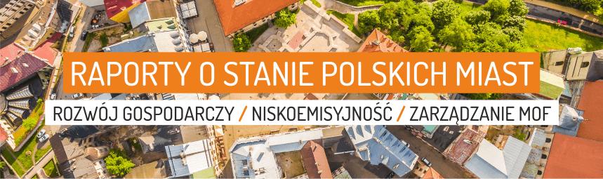 raport o stanie miast polskich opm irm rozwój gospodarczy niskoemisyjność zarządzanie i współpraca krajowa polityka miejska rozwój miast w Polsce