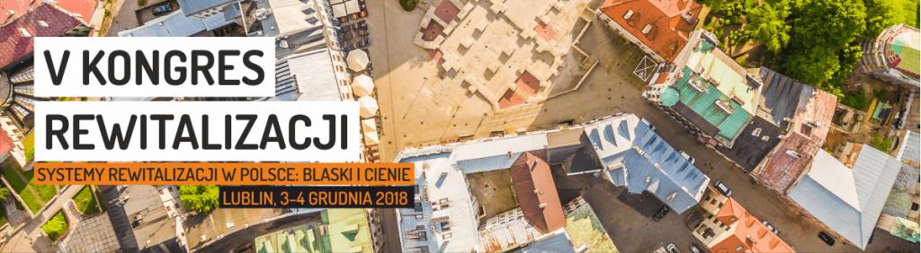 kongres rewitalizacji lublin grudzień instytut 2018