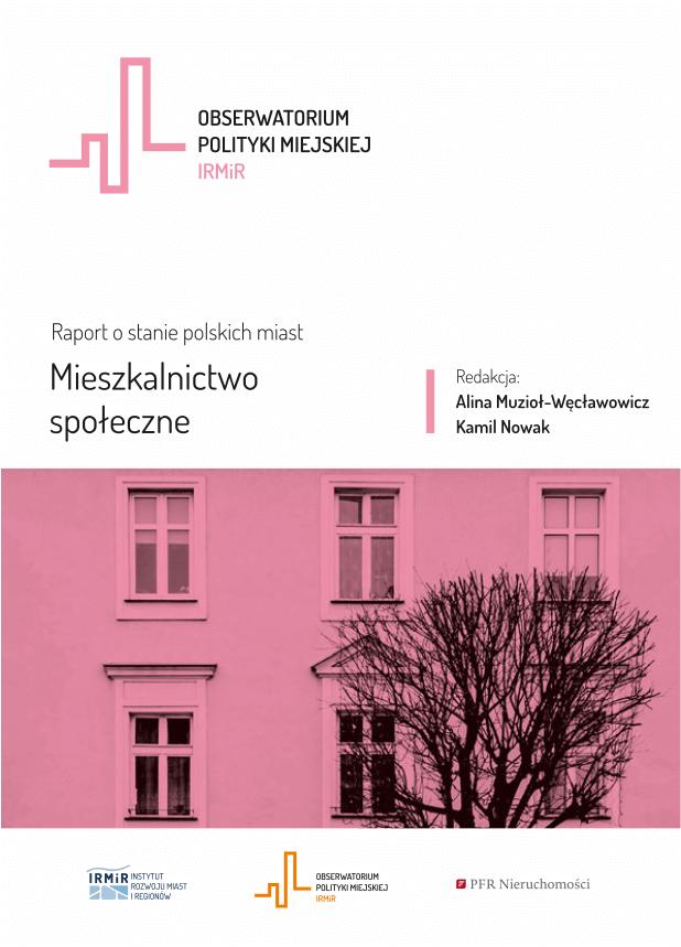 mieszkalnictwo-spoleczne-raport-instytut rozwoju miast i regionow- obserwatorium polityki miejskiej
