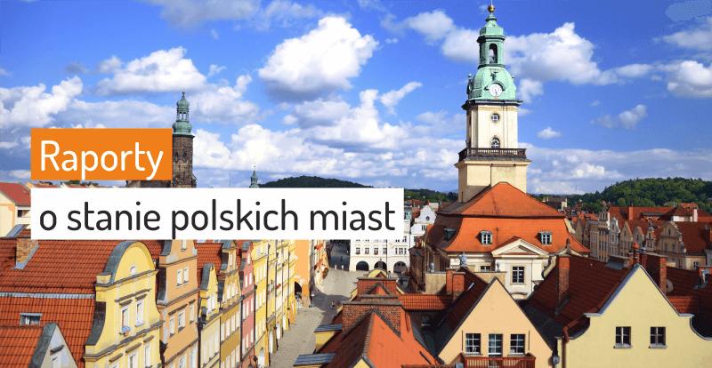 raporty o stanie polskich miast - publikacje - nauka